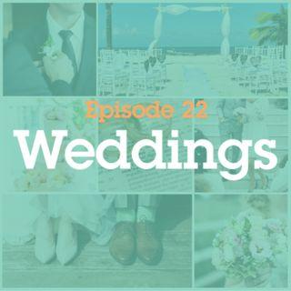 Episode 22: Weddings