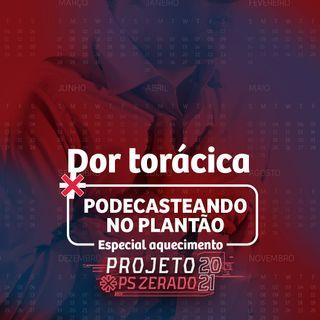 Dor torácica | Projeto PS Zerado 2021