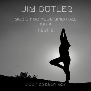 Deep Energy 657 - Music for Your Spiritual Self - Part 2 - Background Music for Sleep, Meditation, Relaxation, Massage and Yoga