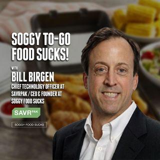 44. Soggy To-Go Food Sucks! | Bill Birgen