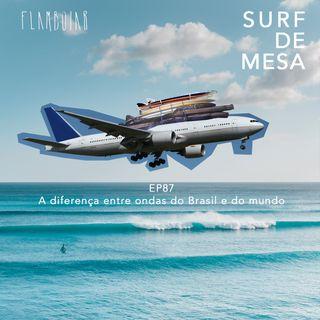87 - A diferença entre ondas do Brasil e do mundo