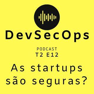 #12 - As startups são seguras?