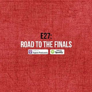 Ep 27- Road to the Finals Ft Vian Araujo.