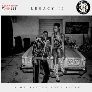 Legacy II: A Melanated Love Story