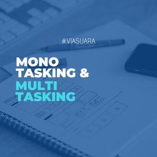 Monotasking & Multitasking