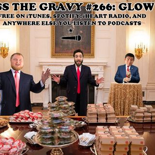 Pass The Gravy #266: Glow Up