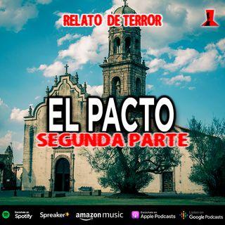 El pacto segunda parte | Relato de terror