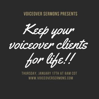 Keep Your Voiceover Clients For Life!