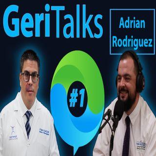Geritalks Podcast #1 ft. Adrian Rodriguez