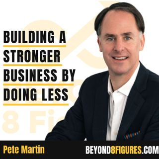 Building A Stronger Business By Doing Less With Pete Martin, AskMyBoard