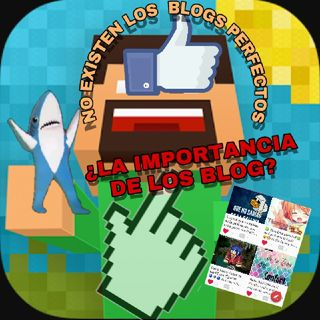 LA IMPORTANCIA DE LOS BLOGS, NO EXISTE EL BLOG PERFECTO