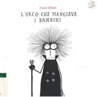 AUDIOLIBRI PER BAMBINI - L'ORCO CHE MANGIAVA I BAMBINI (www.radiogiochiecolori.it)