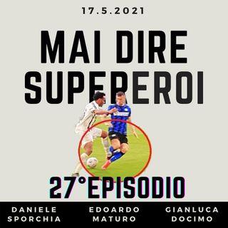 MAI DIRE SUPEREROI - 27° EPISODIO (SPECIALE JUVE-INTER)