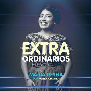 Extraordinarios - Maria Reyna