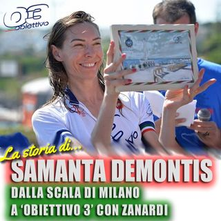 Samanta Demontis: dalla Scala di Milano a 'Obiettivo 3' di Zanardi