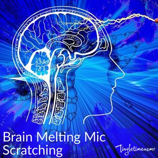 Episode 7 - Brain Melting Mic Scratching