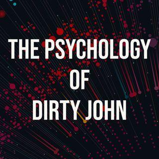 The Psychology of Dirty John (2017 Rerun)