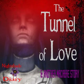 The Tunnel of Love and Another Macabre Story | Podcast
