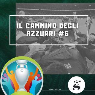 TGPxPSN: Il Cammino degli Azzurri ad Euro2020 #6