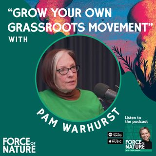 Grow Your Own Grassroots Movement - A Conversation with Pam Warhurst