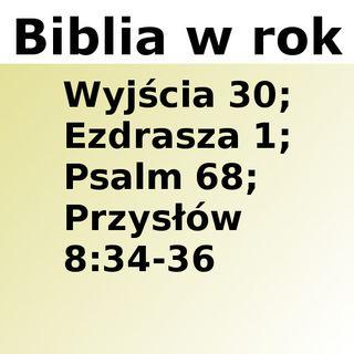 080 - Wyjścia 30, Ezdrasza 1, Psalm 68, Przysłów 8:34-36