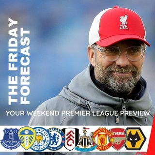 The Friday Forecast | Premier League Preview