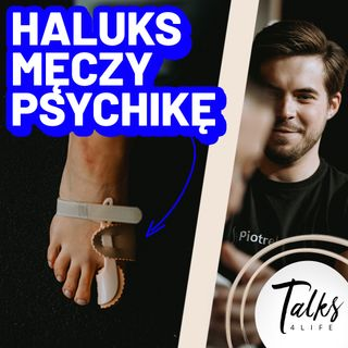 #023 - haluksy - pomyśl, zanim zoperujesz