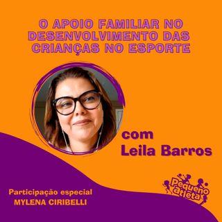 Episódio 1 - O apoio familiar no desenvolvimento das crianças no esporte - com Leila Barros