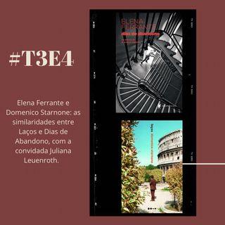 t03e04 - Elena Ferrante x Domenico Starnone - com Juliana Leuenroth