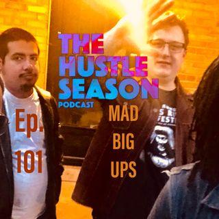 The Hustle Season: Ep. 101 Mad Big Ups