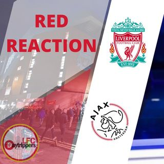 Liverpool v Ajax | Red Reaction