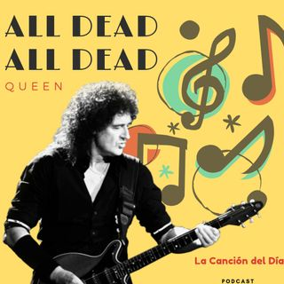 All dead All dead - QUEEN