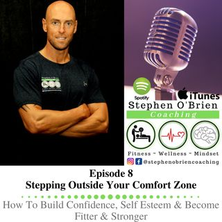 Part 8 - Stepping Outside Your Comfort Zone