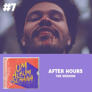 #7 After Hours - The Weeknd