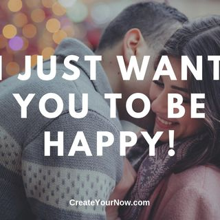 1638 I Just Want You to be Happy!