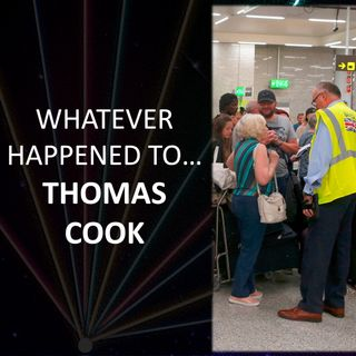 Whatever Happened to... Thomas Cook