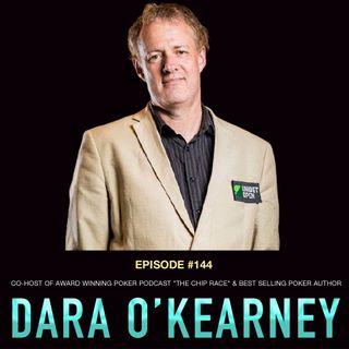 "#144 Dara O'Kearney: Co-Host of Award Winning Poker Podcast ""The Chip Race"" & Best Selling Poker Author"