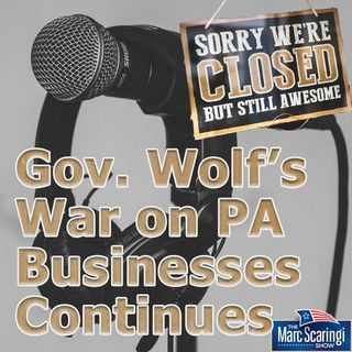 2020-07-18 TMSS Governor Wolf's War on PA Businesses Continues