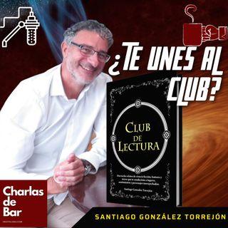 CLUB DE LECTURA ¿TE UNIRÁS AL CLUB? - Entrevista a Santiago González Torrejón