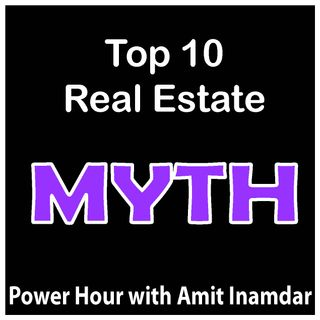 Power Hour with Amit -Top 10 Real Estate Myths