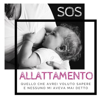 Ep.2 - I primi giorni: come avviare al meglio l'allattamento