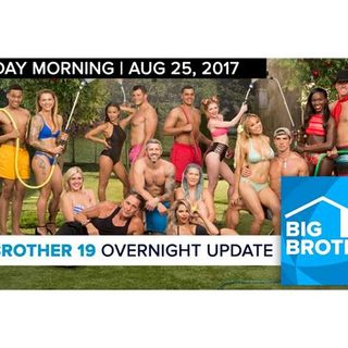 Big Brother 19 | Overnight Update Podcast | Aug 25, 2017