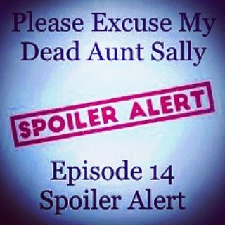 Episode 14 - Spoiler Alert! (Just Kidding... You Can Go Ahead And Be Surprised)