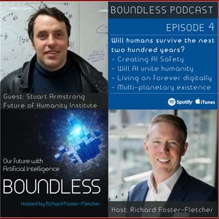 EP4: Stuart Armstrong, Future of Humanity Institute: Will we survive the next two hundred years?