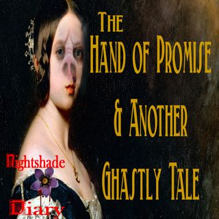 The Hand of Promise and Another Ghastly Tale | Podcast