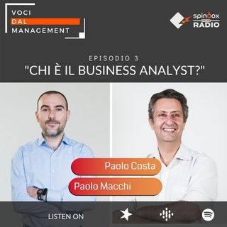 Episodio 3 - Chi è il Business Analyst? - Intervista a Paolo Macchi, Head of Business Analisys di Dogix