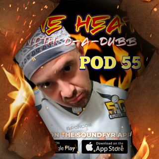 THE HEAT ON SOUNDFYR WITH D-A-DUBB POD55