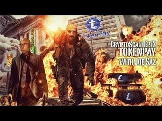 CryptoScam #13 - TokenPay ($TPAY) w Joe Saz