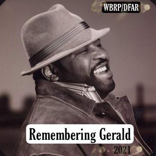 Remembering Gerald LeVert ❤️ W/ DJ Lady J 💋 7-14-21 🎼DFAR/-WBRP🌍