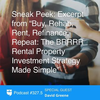 "Sneak Peek: Excerpt from ""Buy, Rehab, Rent, Refinance, Repeat: The BRRRR Rental Property Investment Strategy Made Simple"""